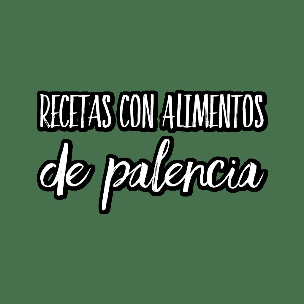 Recetas con alimentos de Palencia